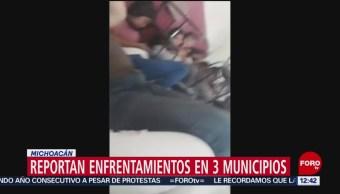 Reportan enfrentamientos en 3 municipios de Michoacán