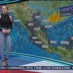 Foto: El clima con Mayte Carranco del 1 de marzo de 2019