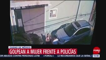 Golpean a mujer frente a policías en CDMX