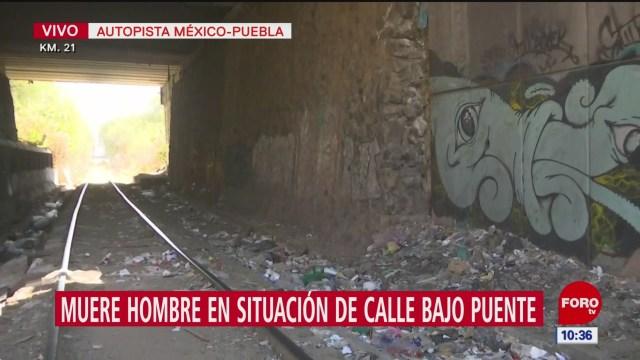 Muere hombre en situación de calle en la México-Puebla