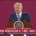 AMLO recomienda aprobar T-MEC y que no haya pretextos para renegociación