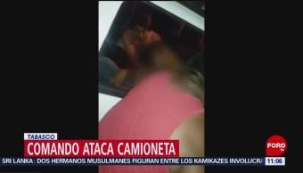 Comando ataca camioneta en carretera de Tabasco