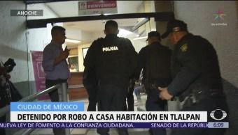 Detienen a hombre por robo a casa habitación en Tlalpan