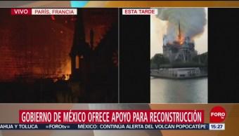 Foto: Gobierno de México ofrece apoyo para reconstrucción de Notre Dame