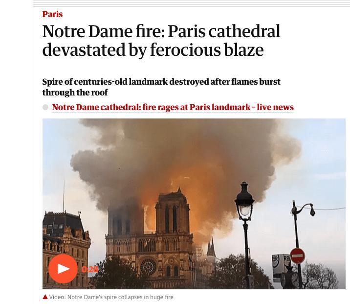 'Incendio en Notre Dame. Catedral de Paris devastada por llamarada feroz' (The Guardian)