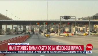 Foto: Manifestantes toman la caseta México-Cuernavaca