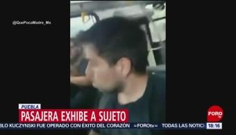 FOTO:Pasajera exhibe a sujeto en Puebla, 28 ABRIL 2019