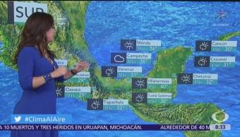 Clima Al Aire: Prevén tormentas en Chiapas, Coahuila y Oaxaca