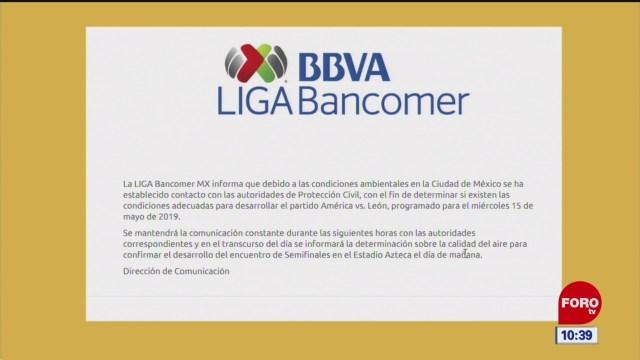 Contingencia ambiental en la CDMX pone en riesgo semifinal de la LIGA MX