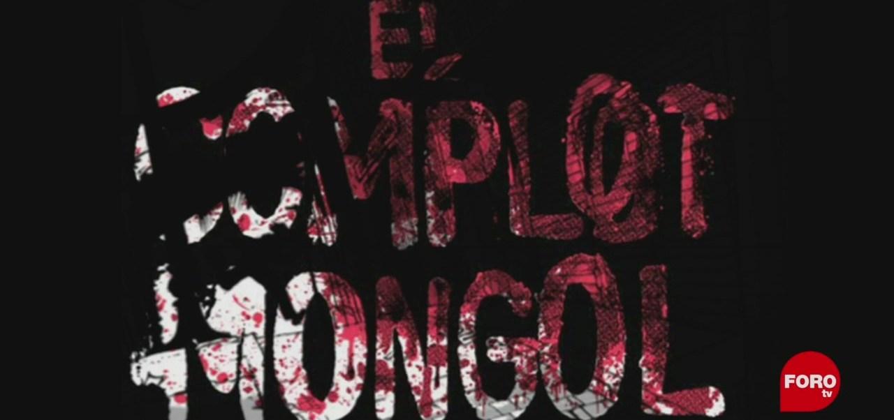 FOTO:'El Complot Mongol', intriga y misterio a la mexicana, 4 MAYO 2019