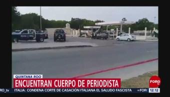 Encuentran cuerpo de reportero frente a bar en Playa del Carmen