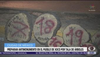 Preparan antimonumento en el pueblo de Xoco por tala de árboles