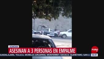 FOTO: Asesinan a 3 personas en Empalme, Sonora, 30 Junio 2019