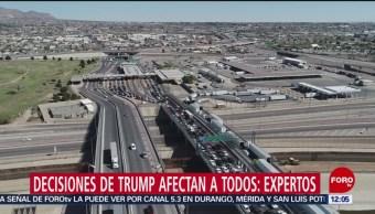 FOTO: Decisiones de Trump afectan a todos: especialistas, 1 Junio 2019