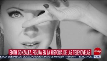 Foto: Edith González, figura en la historia de las telenovelas