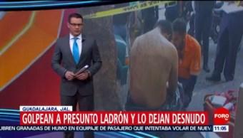 Golpean a presunto ladrón y lo dejan desnudo en Guadalajara, Jalisco