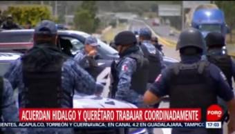 FOTO: Hidalgo y Querétaro se coordinan para reducir índices de violencia, 15 Junio 2019