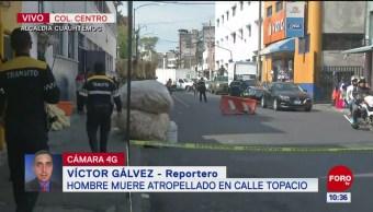 Hombre muere atropellado en alcaldía Cuauhtémoc