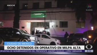 Ocho detenidos durante operativo en Milpa Alta