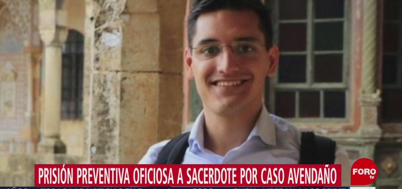 Prisión preventiva oficiosa a sacerdote por caso Avendaño