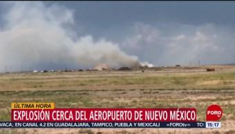 Foto: Reportan explosión cerca del aeropuerto de Nuevo México