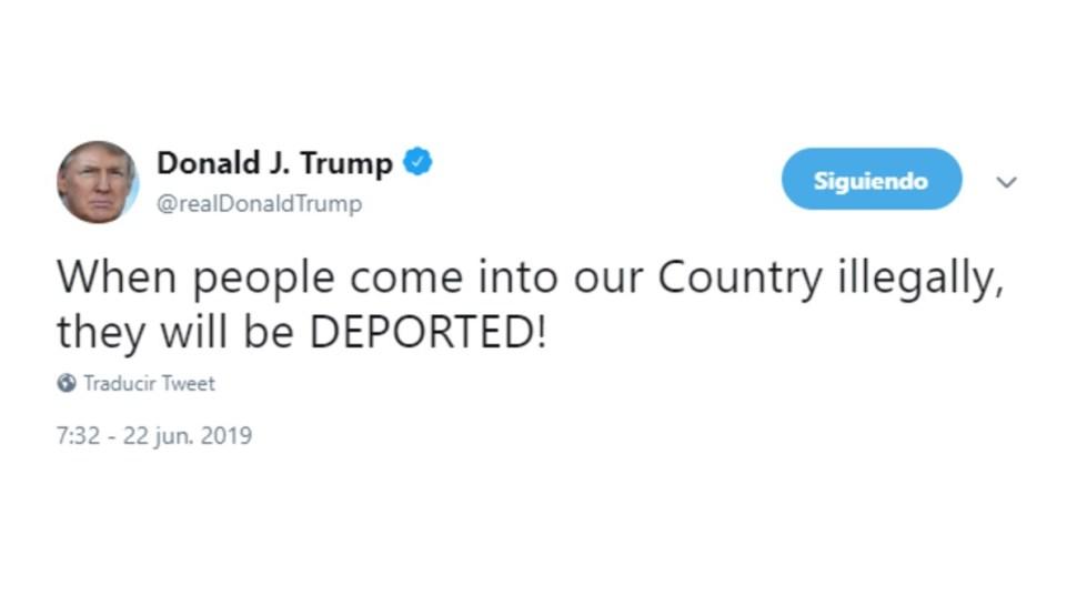IMAGEN Donald Trump justifica las deportaciones de familias migrantes (Twitter 22 junio 2019)