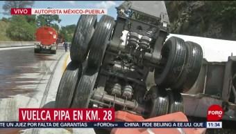 Vuelca pipa en la autopista México-Puebla