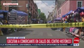 Asesinan a comerciante en el Centro Histórico, CDMX