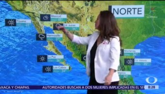 Clima Al Aire: Lluvias fuertes en Sonora y Chihuahua