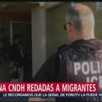 FOTO: Condena CNDH redadas a migrantes en Estados Unidos, 13 Julio 2019