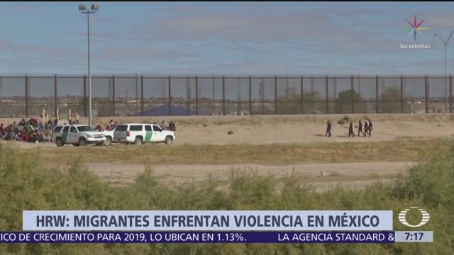 HRW: Migrantes enfrentan violencia en México