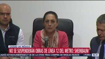 No se suspenderán obras de Línea 12 del Metro: Sheinbaum