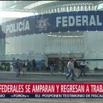 Foto: Policías Federales Inconformes Regresan Trabajar Amparos 12 Julio 2019