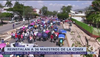 Reinstalan a 36 profesores de la CNTE en CDMX