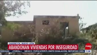 Abandonan viviendas por inseguridad en Cadereyta, Nuevo León