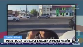 Balaceras en Miguel Alemán, Tamaulipas