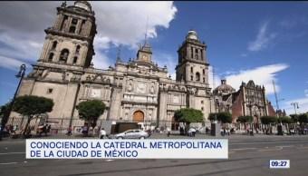 Conociendo la Catedral Metropolitana de la Ciudad de México