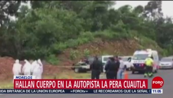 Hallan cuerpo en la autopista La Pera-Cuautla