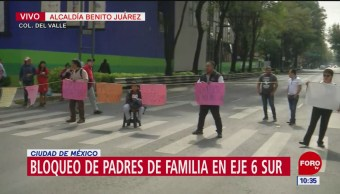 Padres de familia bloquean Eje 6 Sur, CDMX