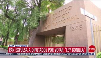 """FOTO: PAN expulsa a diputados por votar """"Ley Bonilla"""" en Baja California, 10 Agosto 2019"""