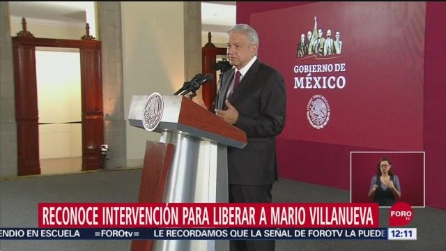 AMLO admite intervención para liberar al exgobernador Mario Villanueva