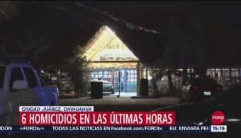 Asesinan a seis personas en Ciudad Juárez, Chihuahua