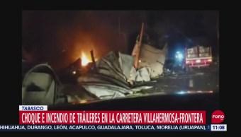 Choque e incendio de tráileres en la carretera Villahermosa-Frontera