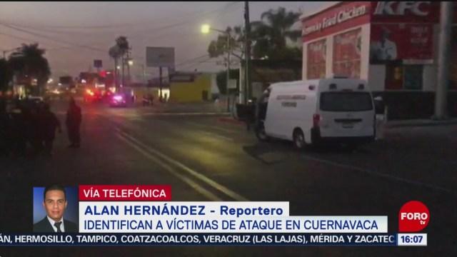 FOTO: Identifican Dos Víctimas Ataque Cuernavaca