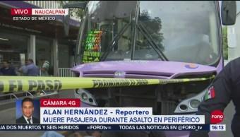 FOTO: Muere pasajera durante asalto Periférico