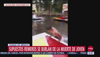 FOTO: Video Remeros Xochimilco Se Burlan Muerte Joven