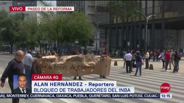FOTO: Trabajadores INBA Bloquean Paseo Reforma