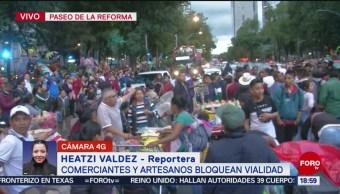 FOTO: Comerciantes artesanos bloquean Paseo Reforma