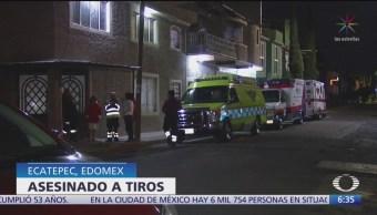 Matan a tiros a hombre en Ecatepec, Estado de México