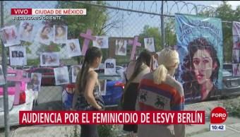 Realizan audiencia por feminicidio de Lesvy Berlín en CDMX